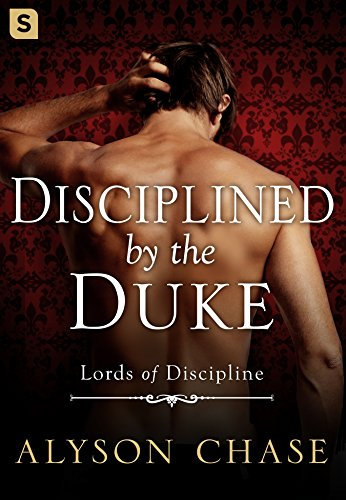 Disciplined by the Duke (Lords of Discipline Book 1)]()