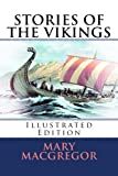 img - for Stories of the Vikings: [Illustrated Edition] book / textbook / text book