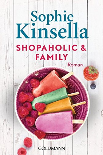 Shopaholic & Family: Ein Shopaholic-Roman 8 (Schnäppchenjägerin Rebecca Bloomwood, Band 8)