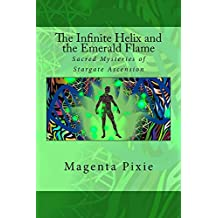 The Infinite Helix and the Emerald Flame: Sacred Mysteries of Stargate Ascension