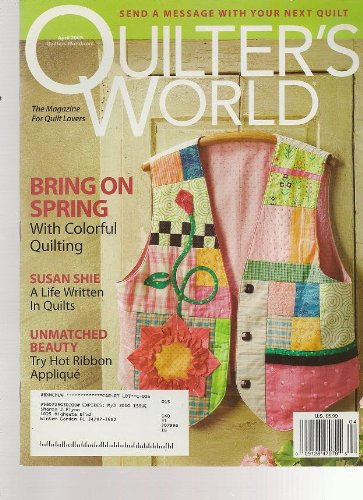 Quilter's World Magazine, April 2009 (Volume 31, Number 2)