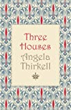 Front cover for the book Three Houses by Angela Thirkell