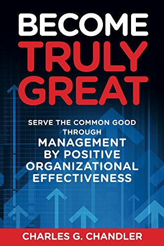 Become Truly Great: Serve the Common Good through Management