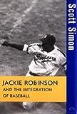 Jackie Robinson and the Integration of Baseball, Scott Simon, 047126153X
