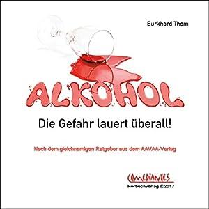 Alkohol: Die Gefahr lauert überall Hörbuch