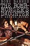 The Bomb-Monger's Daughter, Rory Barnes, 1479401269