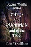 Child of a Guardian and of the Free, Dan O'Sullivan, 1499668716
