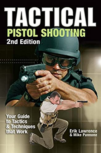 tactical pistol shooting your guide to tactics techniques that rh amazon com Tactical Shotgun Shooters Tactical Shooting School
