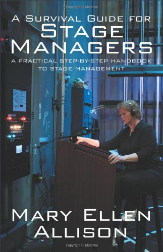 A Survival Guide for Stage Managers: A Practical Step-By-Step Handbook to Stage Management PDF