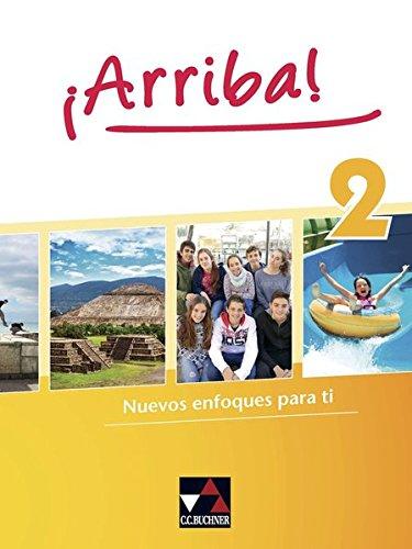 ¡Arriba    Nuevos Enfoques Para Ti. Lehrwerk Für Spanisch Als 2. Fremdsprache  ¡Arriba    ¡Arriba  2  Nuevos Enfoques Para Ti. Lehrwerk Für Spanisch Als 2. Fremdsprache