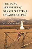 #10: The Long Afterlife of Nikkei Wartime Incarceration (Asian America)