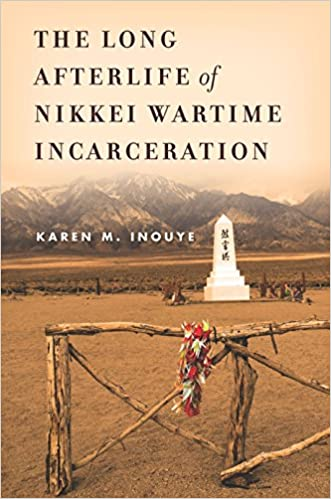 The Long Afterlife of Nikkei Wartime Incarceration (Asian America)