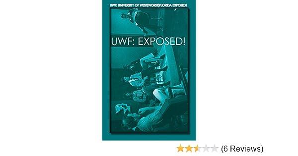 UWF: University of West Florida Exposed!