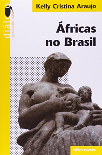 Áfricas no Brasil - Coleção Diálogo na Sala de Aula