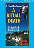 A Ritual Death by Father Brad Reynolds (Father Mark Townsend Series, Book 2) from Books In Motion.com