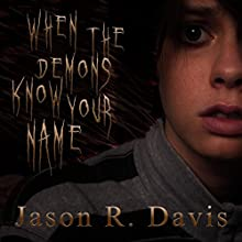 When the Demons Know Your Name Audiobook by Jason Davis Narrated by Rick Gregory