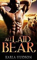 ROMANCE: PARANORMAL ROMANCE: ALL LAID BEAR  (BEAR SHIFTER BODYGUARD BAD BOY ROMANCE) (PARANORMAL MILITARY FANTASY ROMANCE)