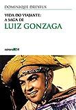 capa de Vida do Viajante. A Saga de Luiz Gonzaga