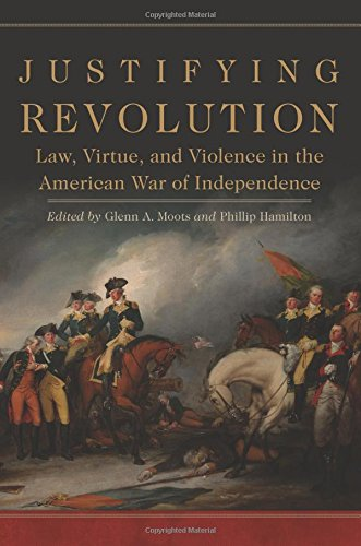 Image of Justifying Revolution: Law, Virtue, and Violence in the American War of Independence (Political Violence in North America)