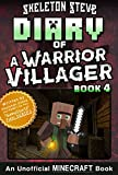 img - for Diary of a Minecraft Warrior Villager - Book 4: Unofficial Minecraft Books for Kids, Teens, Nerds - Adventure Fan Fiction Diary Series (Skeleton Steve - The Warrior Villager Adventure) book / textbook / text book