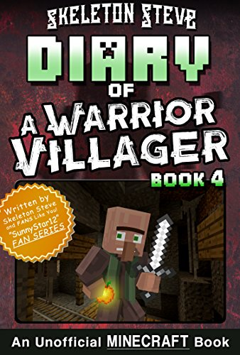Diary of a Minecraft Warrior Villager - Book 4: Unofficial Minecraft Books  for Kids, Teens, & Nerds - Adventure Fan Fiction Diary Series (Skeleton