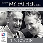 The Way My Father Tells It | Tim Bowden