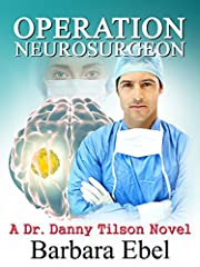 Operation Neurosurgeon (A Dr. Danny Tilson Novel Book 1)