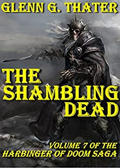The Shambling Dead (Harbinger of Doom - Volume 7) (Harbinger of Doom series) by [Thater, Glenn G.]