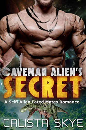 Caveman Alien's Secret: A SciFi Alien Fated Mates Romance (Caveman Aliens Book 6)
