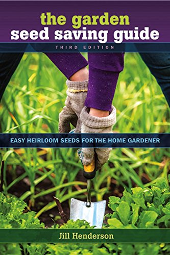 The Garden Seed Saving Guide: Easy Heirloom Seeds for the Home