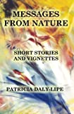 Messages from Nature, Patricia Daly-Lipe, 1419673998
