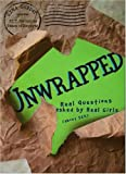 Unwrapped: Real Questions Asked by Real Girls (About Sex)