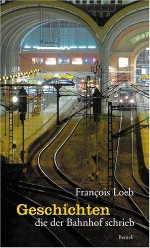 Geschichten die der Bahnhof schrieb: 24 Geschichten
