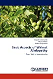 Basic Aspects of Walnut Allelopathy, Leszczynski Bogumil and Matok Henryk, 3844305041