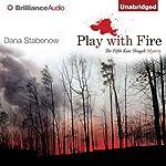 Play with Fire: A Kate Shugak Novel, Book 5 | Dana Stabenow