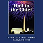 Hail to the Chief | John Leslie,Carey Winfrey