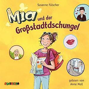 Mia und der Großstadtdschungel (Mia 5) Hörbuch