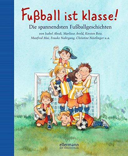 fussball-ist-klasse-die-spannendsten-fussballgeschichten-grosse-vorlesebcher