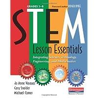 STEM Lesson Essentials, Grades 3-8: Integrating Science, Technology, Engineering, and Mathematics