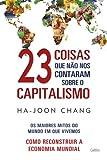 capa de 23 Coisas que não nos Contaram Sobre o Capitalismo: Os Maiores Mitos do Mundo em que Vivemos |Como Reconstruir a Economia Mundial
