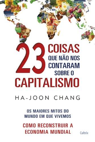 23 Coisas que não nos Contaram Sobre o Capitalismo