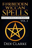 Forbidden Wiccan Spells: Magick for Wealth and Prosperity