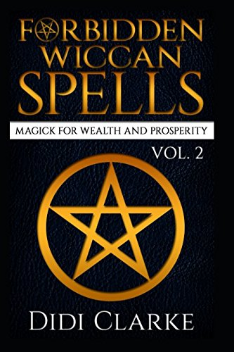 Forbidden Wiccan Spells: Magick for Wealth and Prosperity ebook