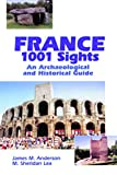 img - for France, 1001 Sights: An Archaeological and Historical Guide book / textbook / text book