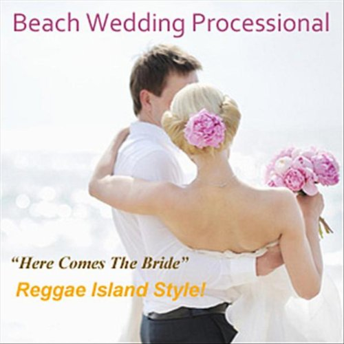 Alternative Wedding Songs To Here Comes The Bride: Here Comes The Bride (Beach Wedding Ceremony) By Beach