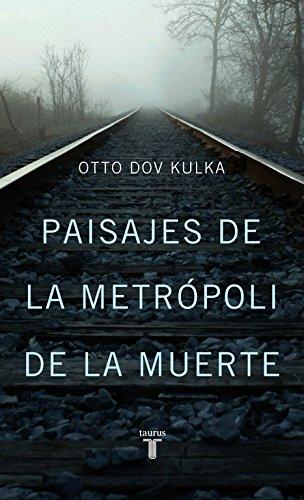 Descargar Libro Paisajes De La Metrópoli De La Muerte Otto Dov Kulka