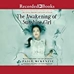The Awakening of Sunshine Girl | Paige McKenzie,Alyssa Sheinmel