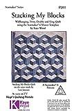 kaye wood - Stacking My Blocks Epattern (Quilting The Kaye Wood Way Book 201)
