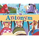If You Were an Antonym (Word Fun)