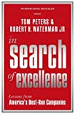 In Search Of Excellence: Lessons from America's Best-Run Companies (Profile Business Classics) by Robert H Waterman Jr (2015-05-28)